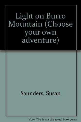 Light on Burrow Mountain (Choose Your Own: Susan Saunders