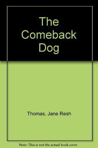 Comeback Dog: Thomas, Jane Resh