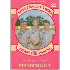Standing Out (Sweet Valley Twins #25) (A: Pascal, Francine