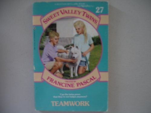 TEAMWORK (Sweet Valley Twins): Pascal, Francine