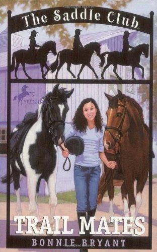 Trail Mates (Saddle Club #5): Bryant, Bonnie