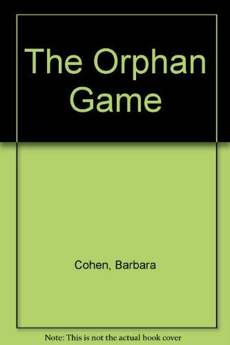 The Orphan Game (055315706X) by Barbara Cohen; Diane Degroat