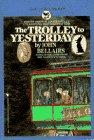 9780553157956: The Trolley to Yesterday (A Bantam-Skylark Book)