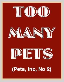 9780553158045: TOO MANY PETS (Pets, Inc, No 2)