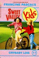 9780553158182: Crybaby Lois (Sweet Valley Kids #11)