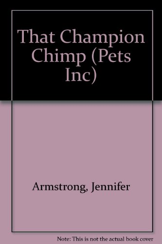 9780553158281: THAT CHAMPION CHIMP (Pets Inc)