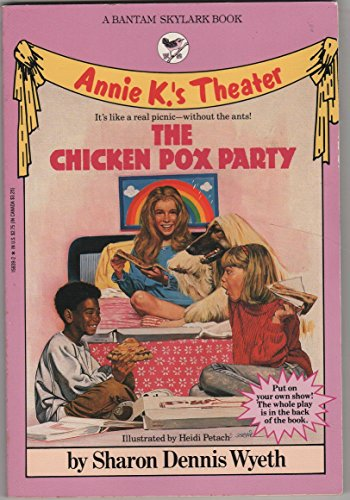 9780553158397: The Chicken Pox Party (Annie K.'s Theater)