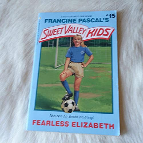 Fearless Elizabeth (Sweet Valley Kids, No. 15): Francine Pascal