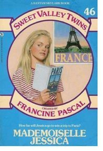 Mademoiselle Jessica (Sweet Valley Twins Ser., No. 46)