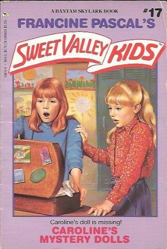 Caroline's Mystery Dolls (Sweet Valley Kids, No. 17): Pascal, Francine