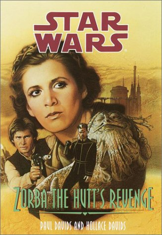 Zorba the Hutt's Revenge (Star Wars: Jedi Prince, Book 3) (0553158899) by Davids, Paul; Davids, Hollace