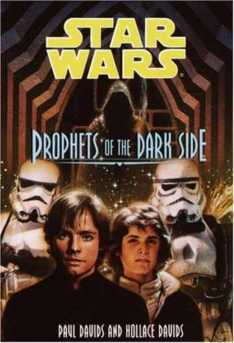 Star Wars: Prophets of the Dark Side Bk. 6