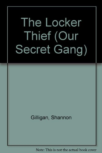 The Locker Thief (Our Secret Gang): Shannon Gilligan