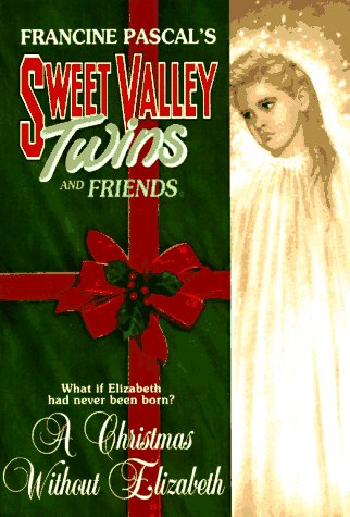 A Christmas Without Elizabeth Sweet Valley Twins and Friends