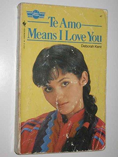 9780553170719: Te Amo Means I Love You (Sweet Dreams Series #47)