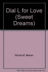 9780553170726: Dial L for Love (Sweet Dreams Series #48)