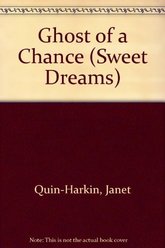 9780553170870: Ghost of a Chance (Sweet Dreams)