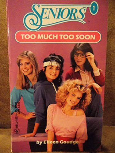 9780553172577: Too Much Too Soon (Seniors)