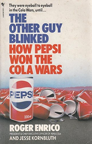 Other Guy Blinked: How Pepsi Won the: Kornbluth, Jesse, Enrico,