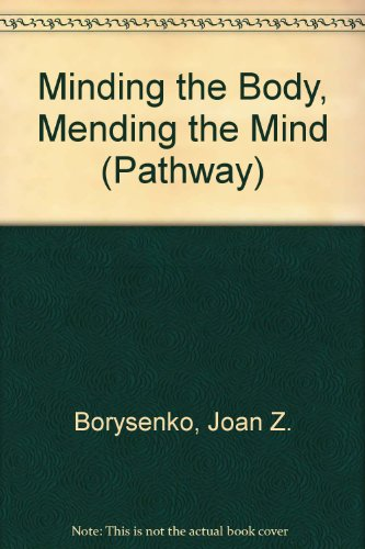 9780553175141: Minding The Body, Mending The Mind