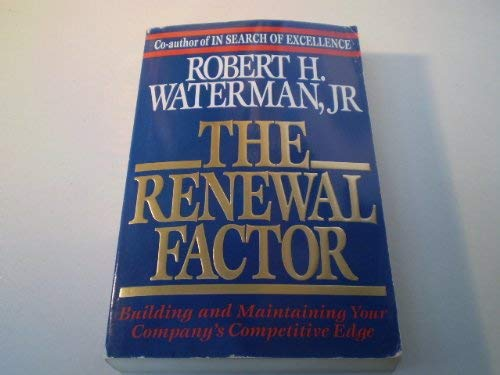 The Renewal Factor by Waterman, Robert H. (055317522X) by Robert H. Waterman