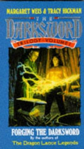 The Darksword Trilogy Volume 1: Forging The Darksword: Margaret Weis & TRacy Hickman