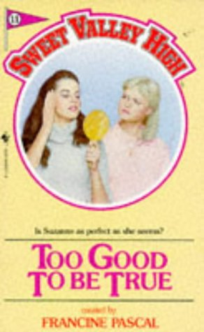 SWEET VALLEY HIGH 11: TOO GOOD TO: William, Kate.