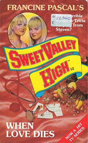 When Love Dies (Sweet Valley High): Kate William