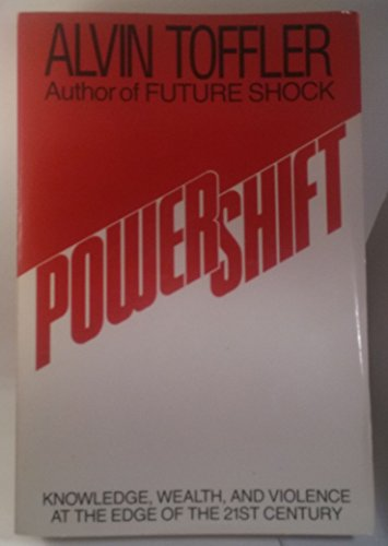 POWER SHIFT Knowledge, Wealth, and Violence At: Toffler, Alvin