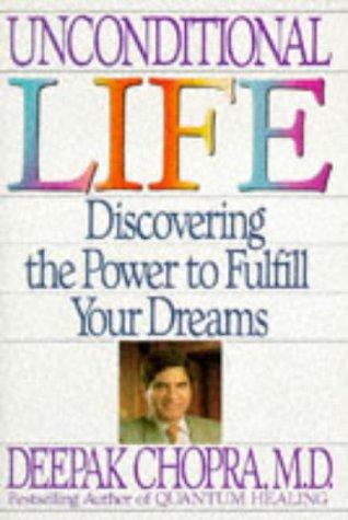 Unconditional Life: Chopra, Deepak, M.
