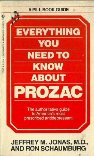 9780553196382: Everything You Need to Know About Prozac