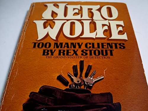 TOO MANY CLIENTS / A NERO WOLFE NOVEL: Rex Stout