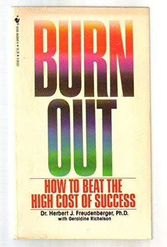 9780553200485: Title: Burnout The High Cost of High Achievement