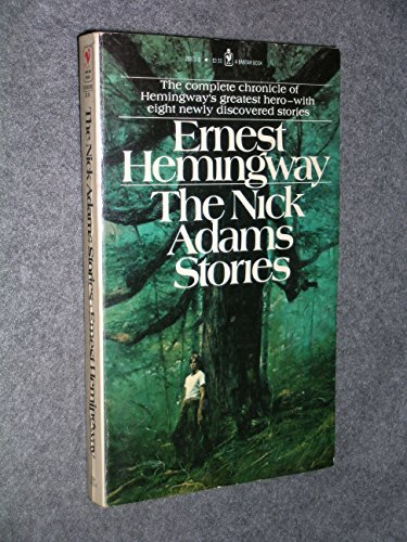 the nick adams story Selected nick adams stories: ernest hemingway's sense of place abstract this thesis examines how ernest hemingway's use of natural imagery and physical elements in several of his.