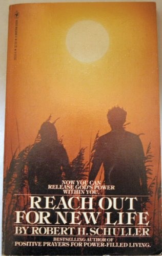 Reach Out for New Life (9780553201338) by Robert H. Schuller