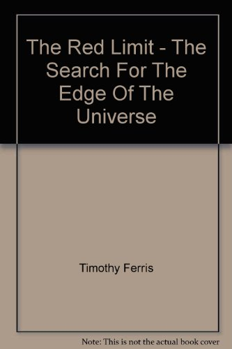 9780553201925: The Red Limit - The Search For The Edge Of The Universe