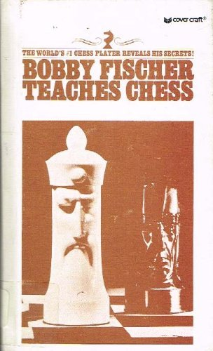 9780553203332: Bobby Fischer Teaches Chess (The World's #1 Chess Player Reveals His Secrets!)