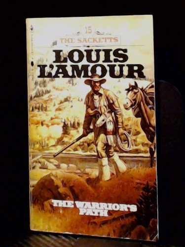 The Warrior's Path (The Sackett's #15): L'amour, Louis
