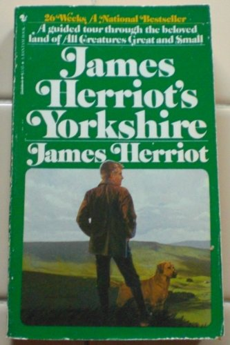 James Herriot's Yorkshire: A Guided Tour Through the Beloved Land of All Creatures Great and Small (0553204963) by James Herriot