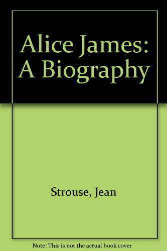 9780553205763: Alice James: A Biography