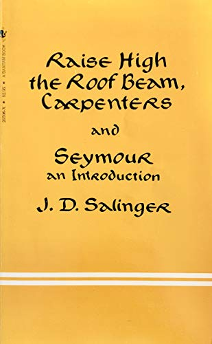 9780553205961: Raise High the Room Beam, Carpenters; And, Seymour, an Introduction