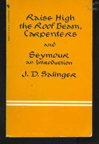 9780553205961: Raise high the roof beam, carpenters ; and, Seymour: An introduction