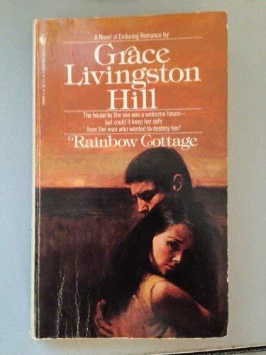 Rainbow Cottage, No. 16: Hill, Grace Livingston