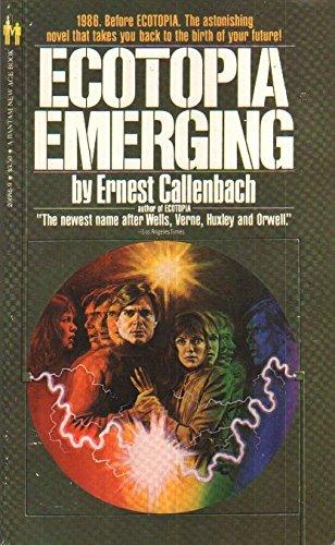Ecotopia Emerging: Callenbach, Ernest