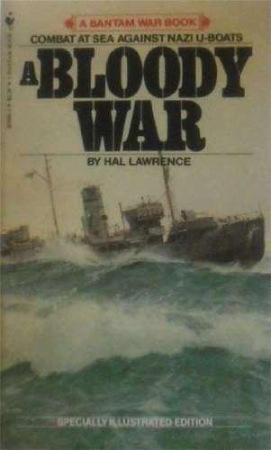 9780553206920: A Bloody War: One Man's Memories of the Canadian Navy, 1939-45