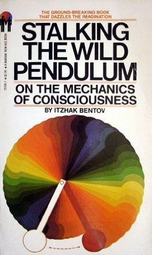 9780553207682: Stalking the Wild Pendulum: On The Mechanics of Consciousness