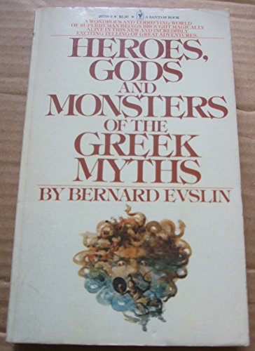 9780553207989: Heroes, Gods and Monsters of the Greek Myths