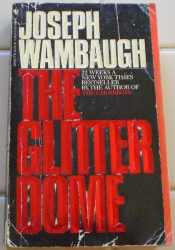 the GLITTER DOME; Signed. *: WAMBAUGH, Joseph