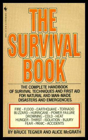 The Survival Book: Tegner, Bruce; McGrath,