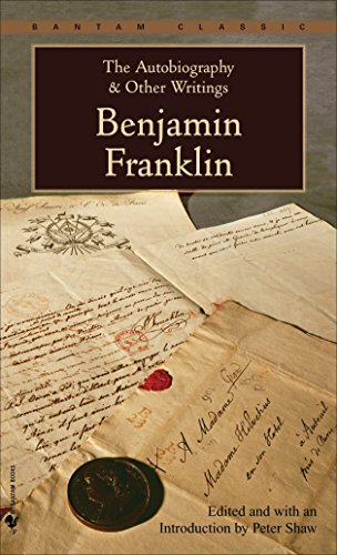 The Autobiography and Other Writings (Bantam Classics): Benjamin Franklin